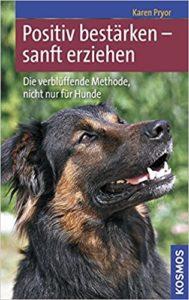 Positiv bestärken – sanft erziehen. Pryor Karen. Franckh Kosmos Verlag.