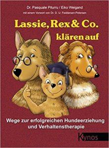 Lassie, Rex & Co. klären auf. Kynos Verlag 2013. Dr. Pasquale Piturru. Verständliche Erklärungen aller Bereiche, die den Hund betreffen. Super für Einsteiger und die, die mehr wissen wollen. Verhalten, Biologie, Anatomie, Sozialisierung, Ängste, Aggression, Lernen beim Hund, Trennungsängste, Jagdverhalten, und vieles mehr.