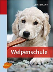 Welpenschule, Celina Del Amo. Verlag Eugen Ulmer, 2010. Interessant für alle Welpen Besitzer. Wie präge und sozialisiere ich meinen Hund richtig? Wieso ist die Welpenspielstunde so wichtig? Das erste halbe Jahr im Hundeleben.
